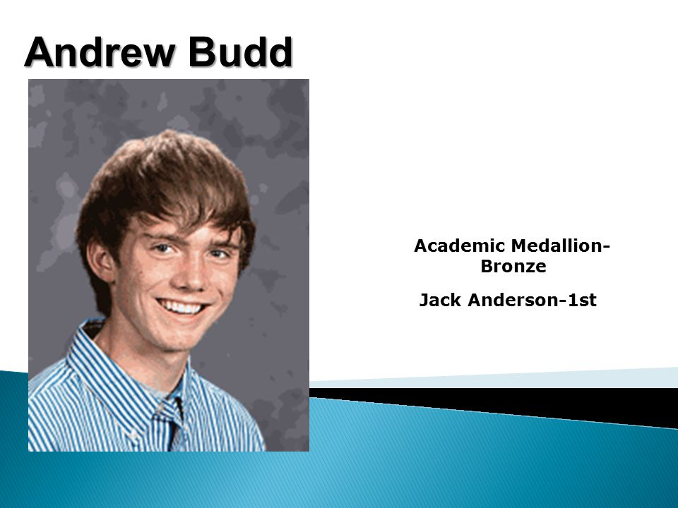 Andrew Budd Academic Medallion- Bronze Jack Anderson-1st