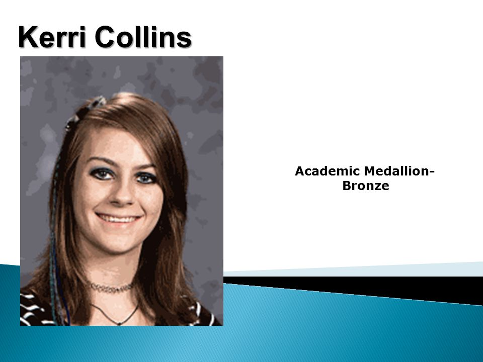 Kerri Collins Academic Medallion- Bronze