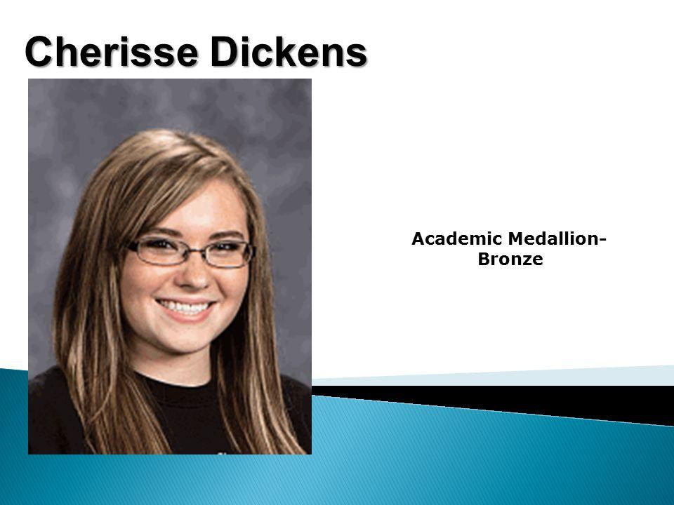 Cherisse Dickens Academic Medallion- Bronze