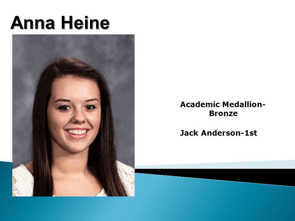 Anna Heine Academic Medallion- Bronze Jack Anderson-1st
