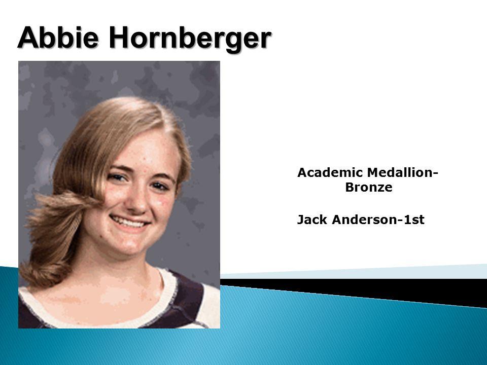 Abbie Hornberger Academic Medallion- Bronze Jack Anderson-1st