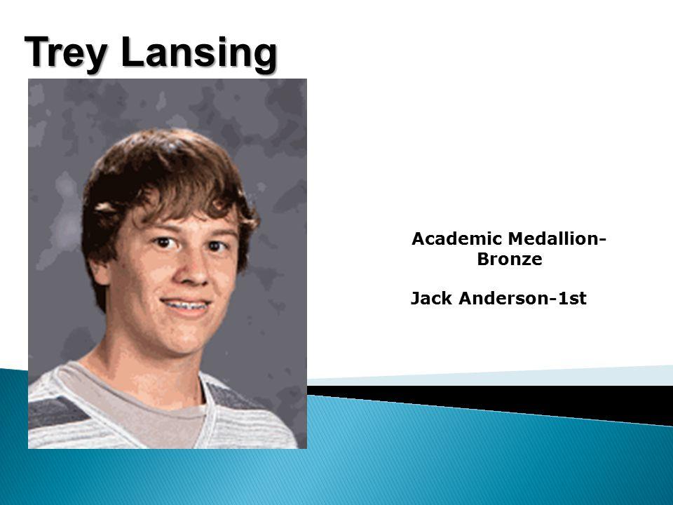 Trey Lansing Academic Medallion- Bronze Jack Anderson-1st