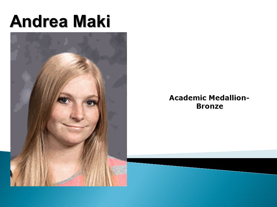 Andrea Maki Academic Medallion- Bronze