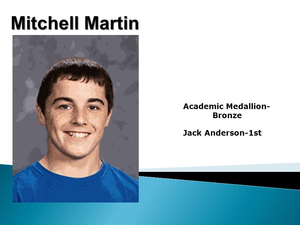 Mitchell Martin Academic Medallion- Bronze Jack Anderson-1st