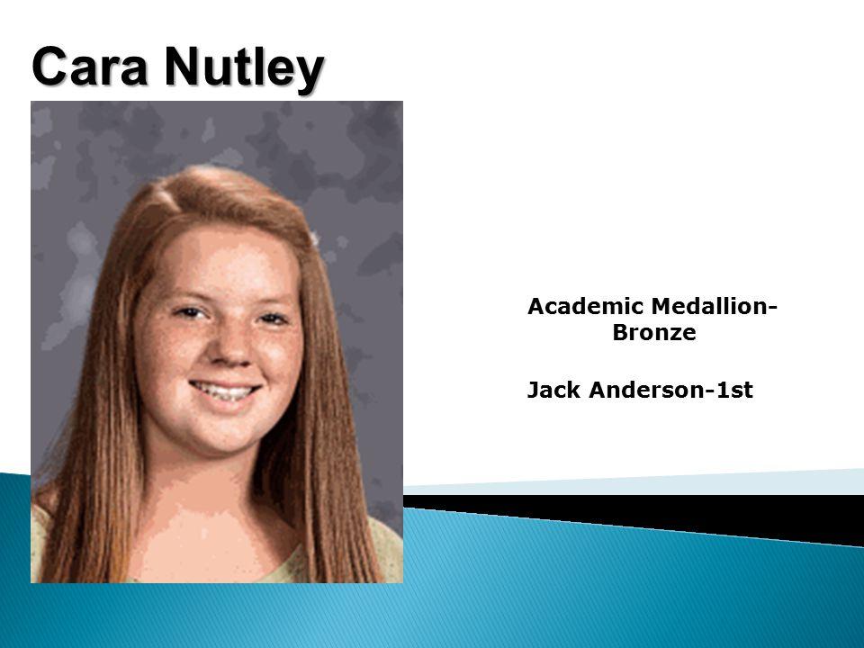 Cara Nutley Academic Medallion- Bronze Jack Anderson-1st