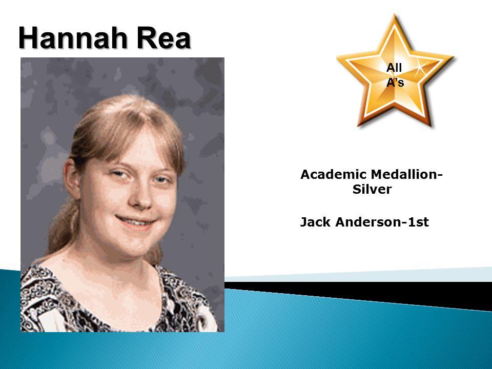 Hannah Rea All A's Academic Medallion- Silver Jack Anderson-1st