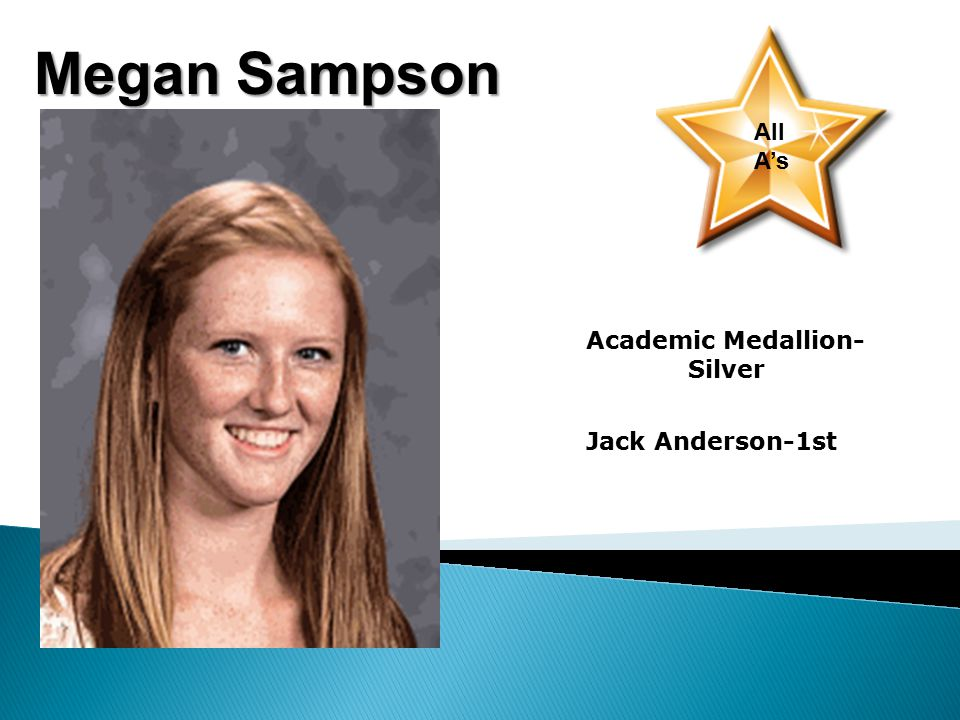 Megan Sampson All A's Academic Medallion- Silver Jack Anderson-1st