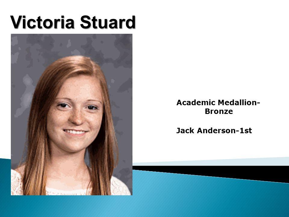 Victoria Stuard Academic Medallion- Bronze Jack Anderson-1st