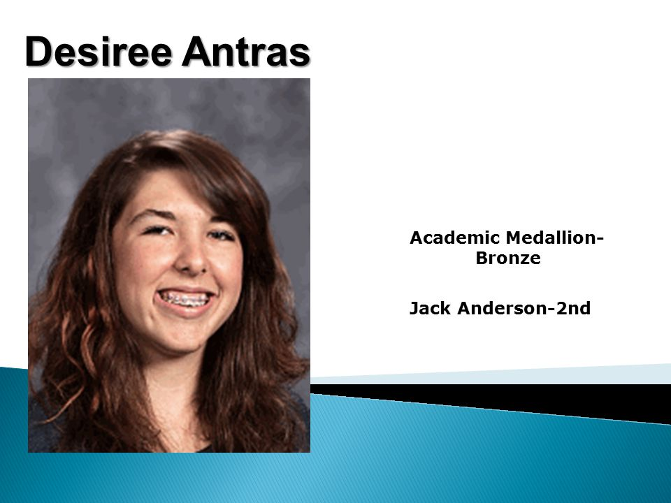 Desiree Antras Academic Medallion- Bronze Jack Anderson-2nd