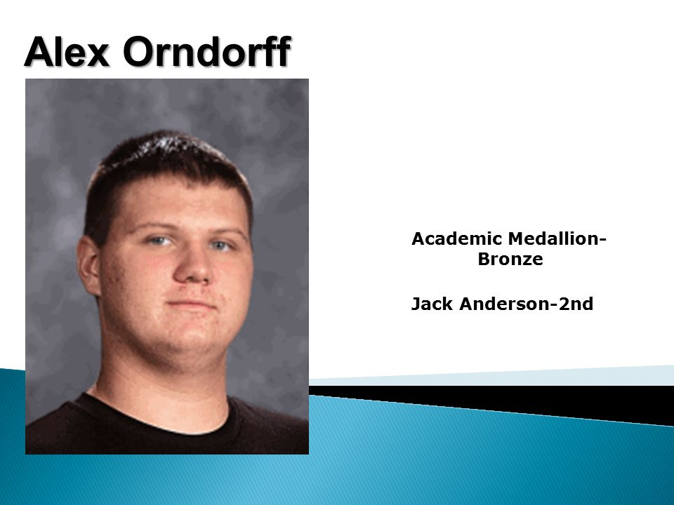 Alex Orndorff Academic Medallion- Bronze Jack Anderson-2nd