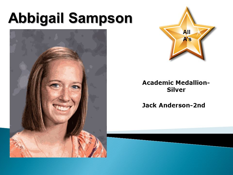 Abbigail Sampson All A's Academic Medallion- Silver Jack Anderson-2nd