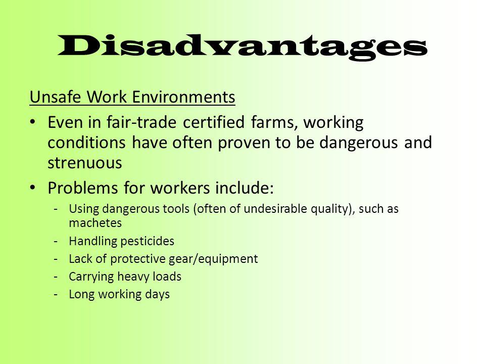 Disadvantages Unsafe Work Environments