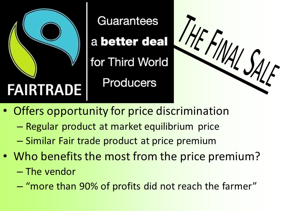 The Final Sale Offers opportunity for price discrimination