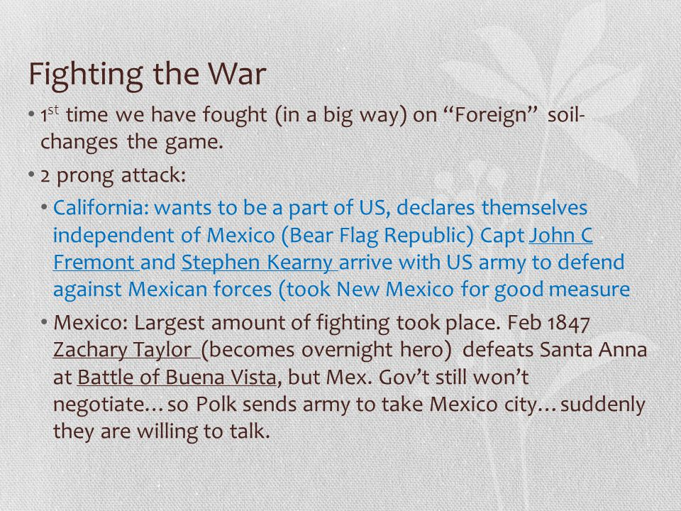 Fighting the War 1st time we have fought (in a big way) on Foreign soil- changes the game. 2 prong attack: