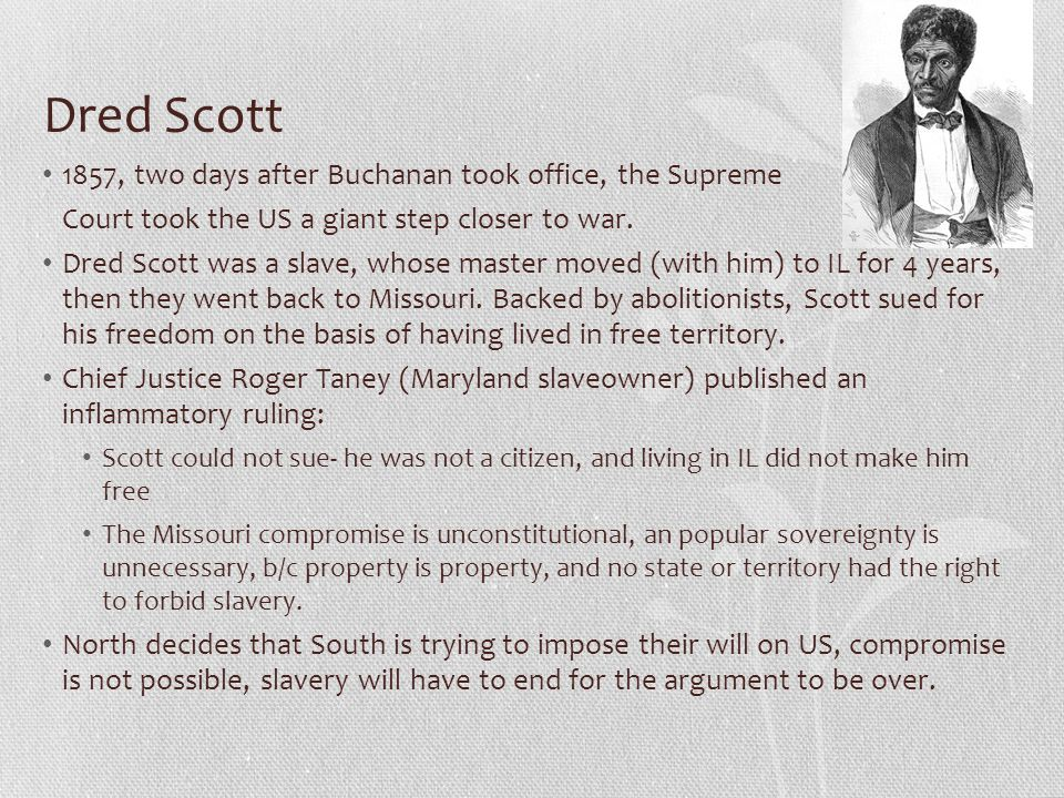Dred Scott 1857, two days after Buchanan took office, the Supreme