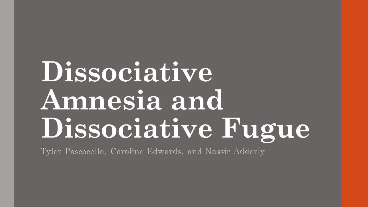 Dissociative Amnesia and Dissociative Fugue