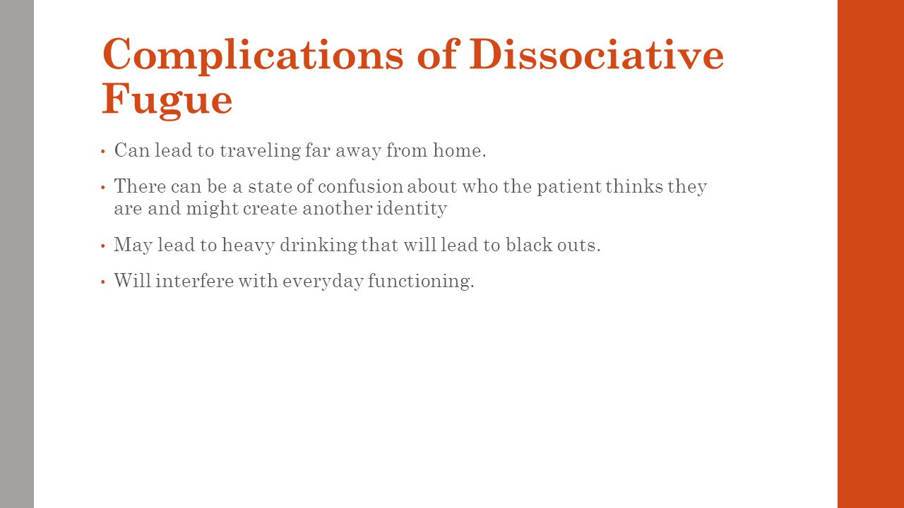 Complications of Dissociative Fugue