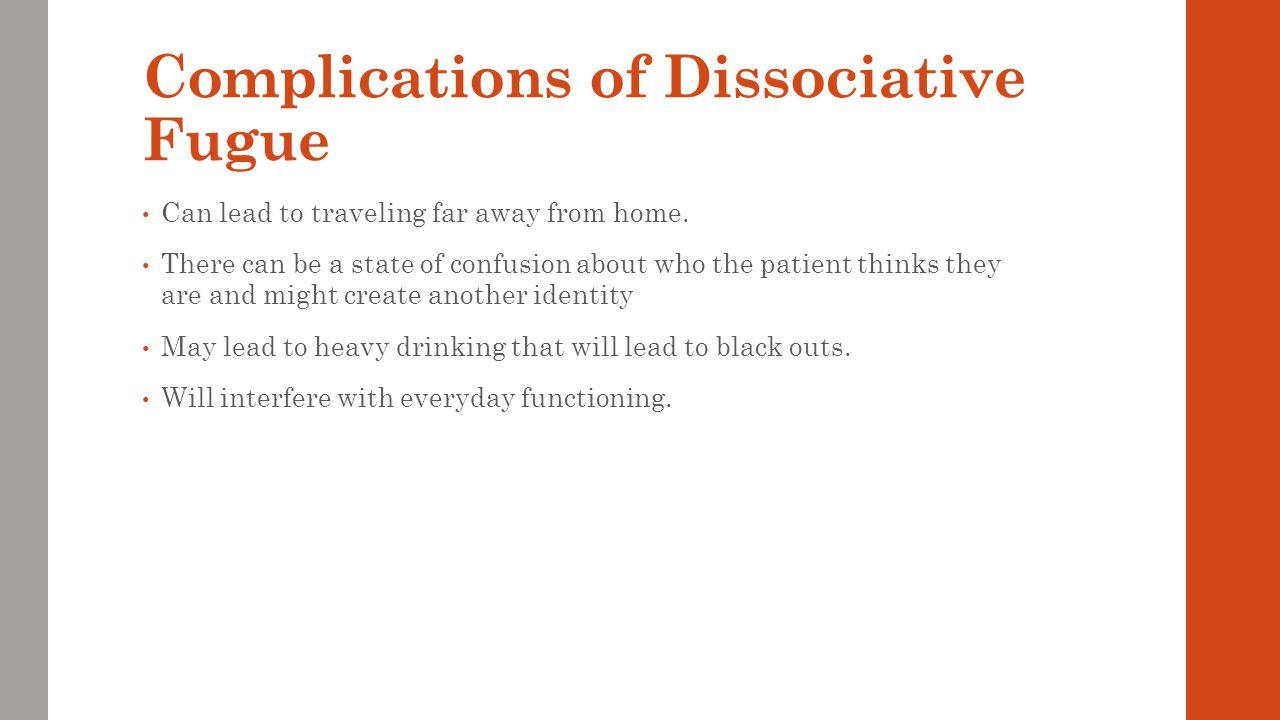 Complications of Dissociative Fugue