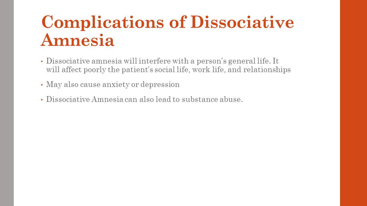 Complications of Dissociative Amnesia