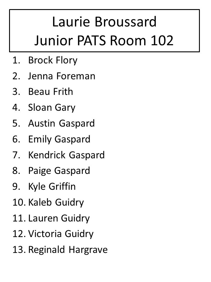Laurie Broussard Junior PATS Room 102