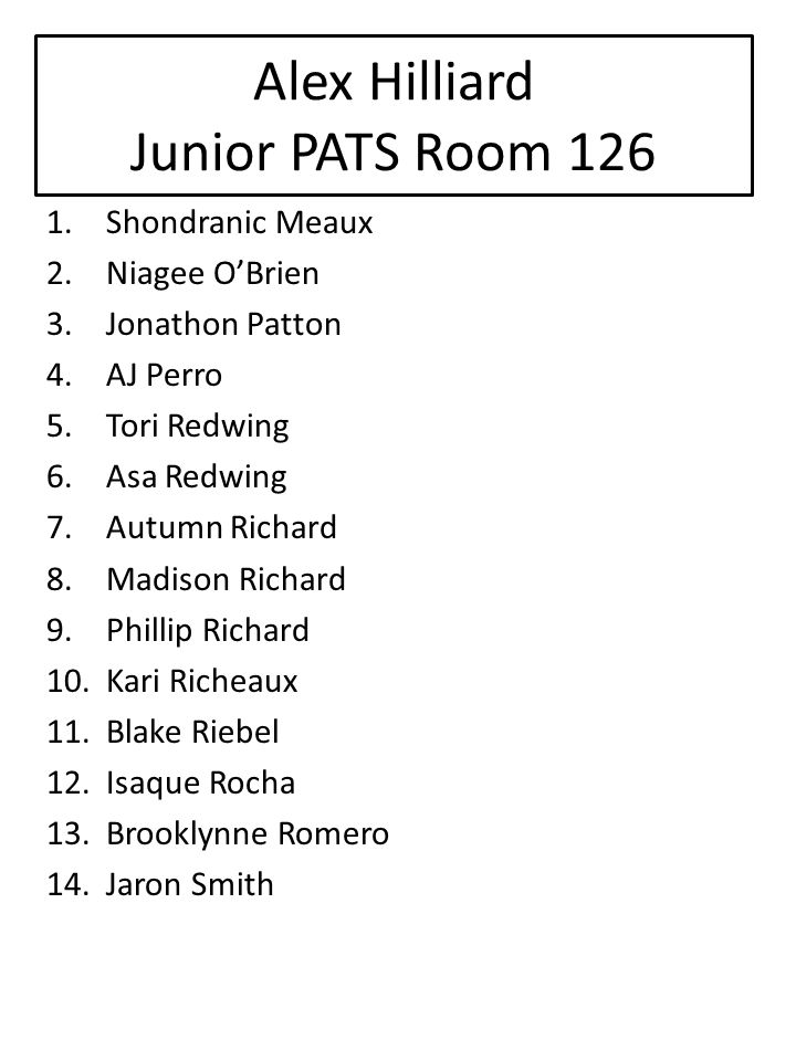 Alex Hilliard Junior PATS Room 126