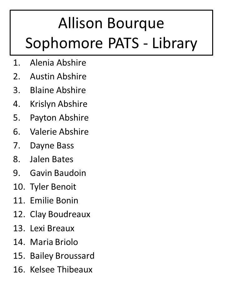 Allison Bourque Sophomore PATS - Library