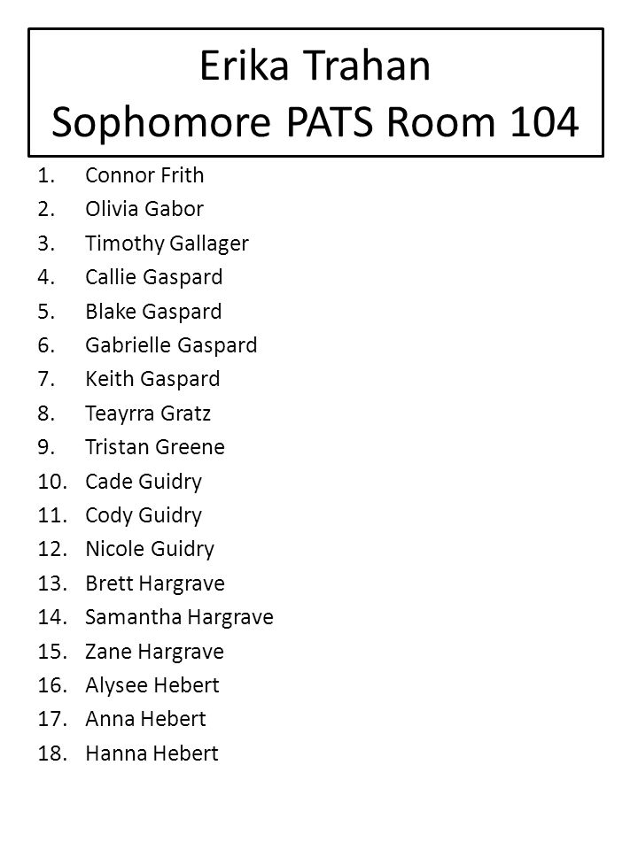 Erika Trahan Sophomore PATS Room 104