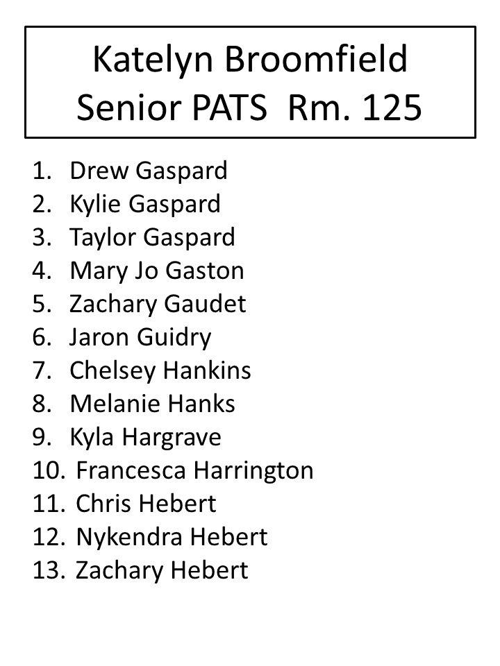 Katelyn Broomfield Senior PATS Rm. 125
