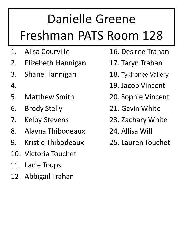 Danielle Greene Freshman PATS Room 128