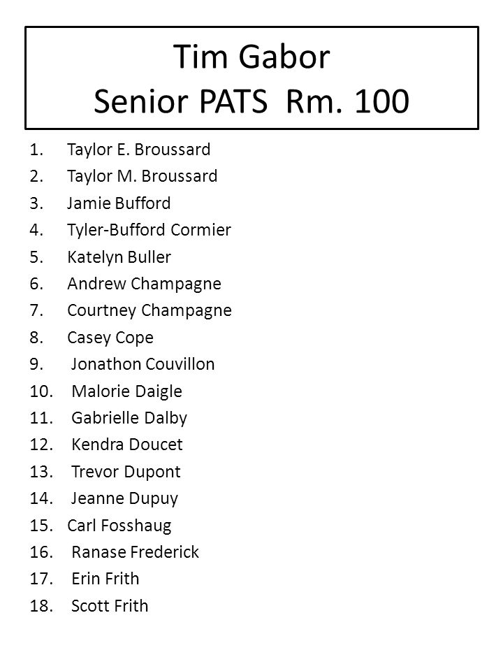 Tim Gabor Senior PATS Rm. 100