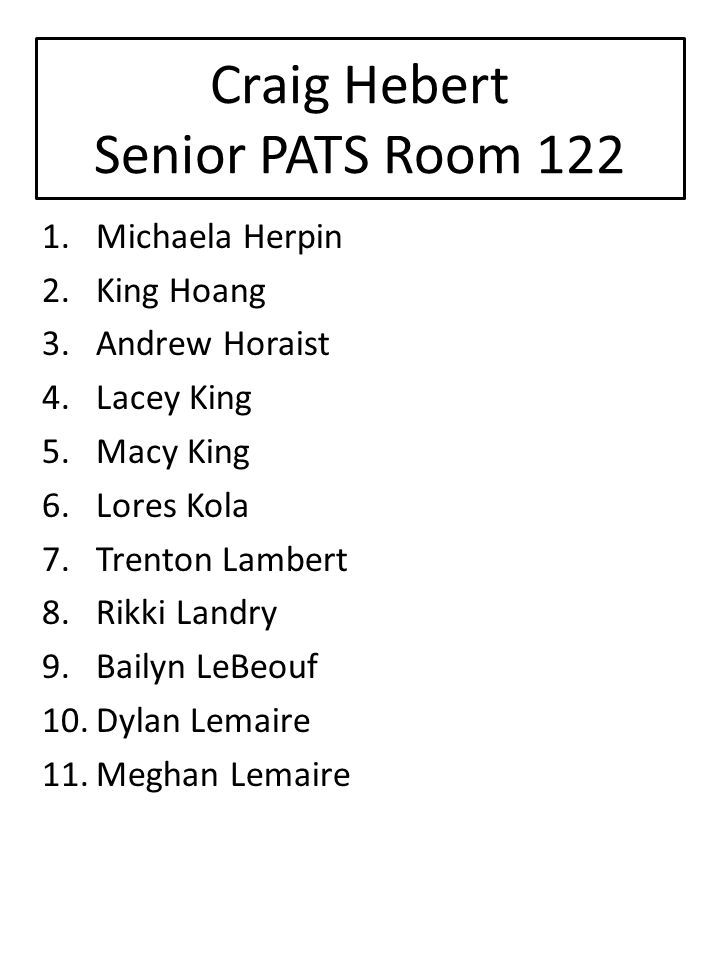 Craig Hebert Senior PATS Room 122