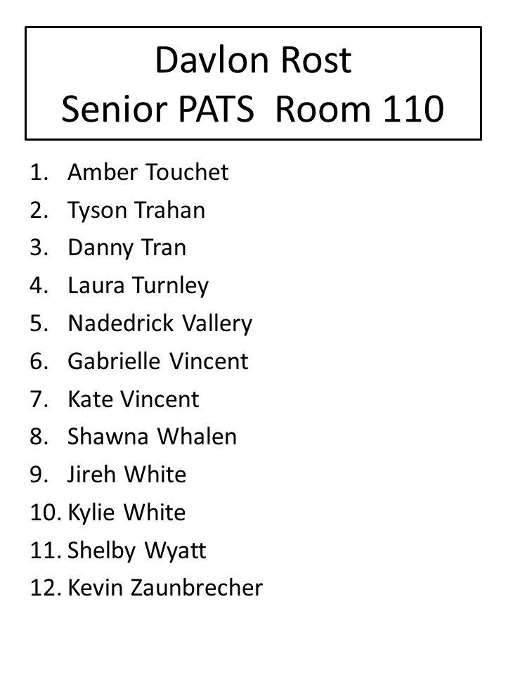 Davlon Rost Senior PATS Room 110