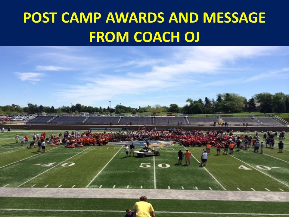 POST CAMP AWARDS AND MESSAGE FROM COACH OJ