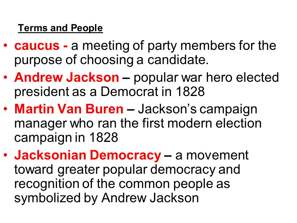 Terms and People caucus - a meeting of party members for the purpose of choosing a candidate.
