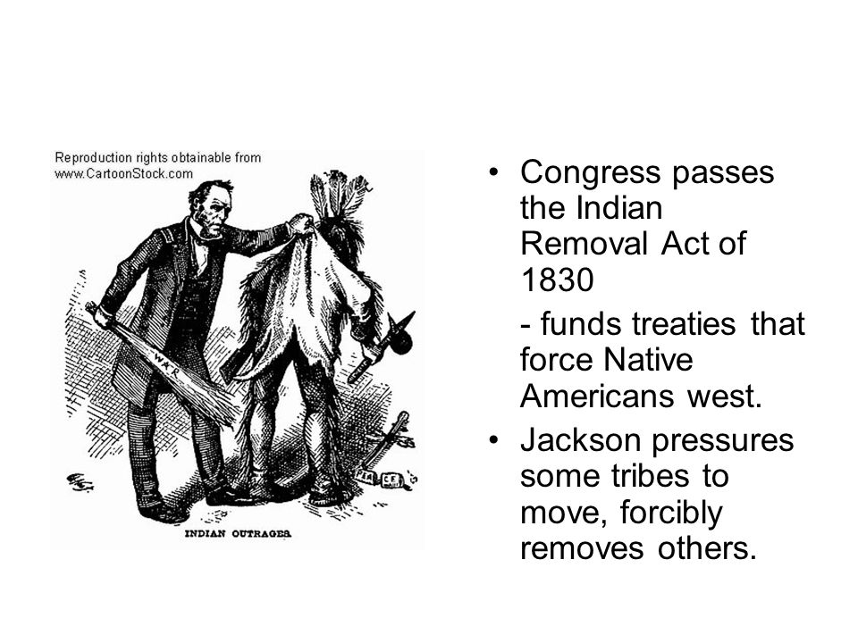 Congress passes the Indian Removal Act of 1830