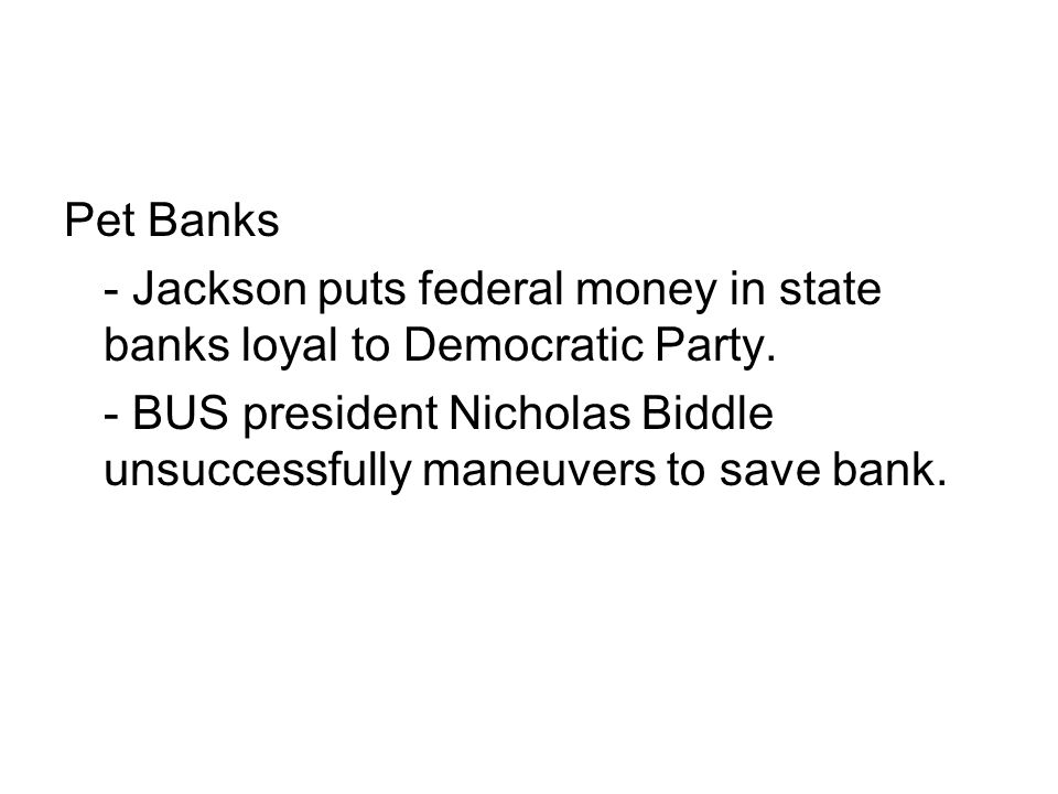 Pet Banks - Jackson puts federal money in state banks loyal to Democratic Party.