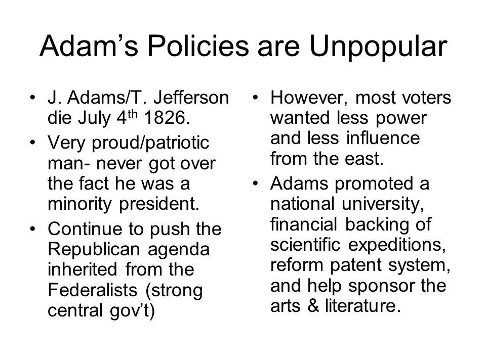 Adam's Policies are Unpopular