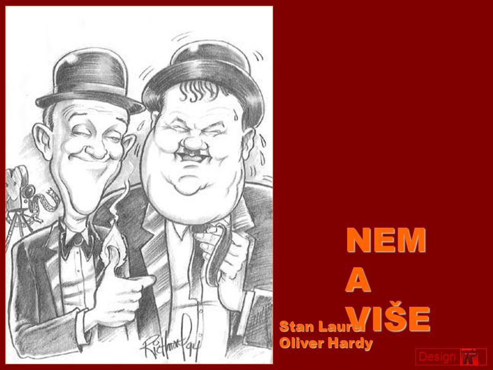 NEMA VIŠE Stan Laurel Oliver Hardy Design