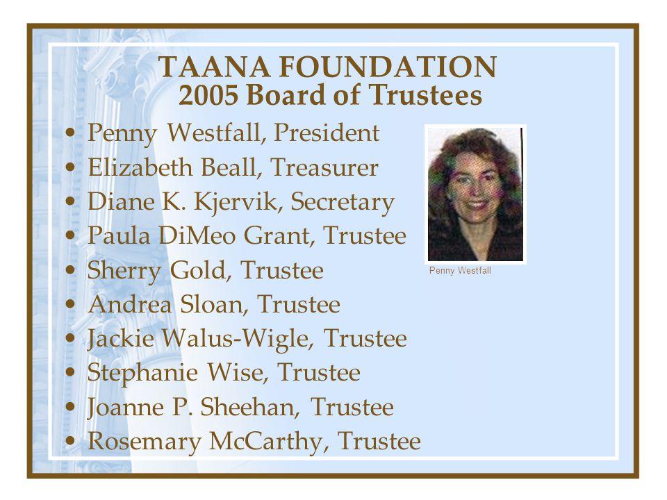 TAANA FOUNDATION 2005 Board of Trustees