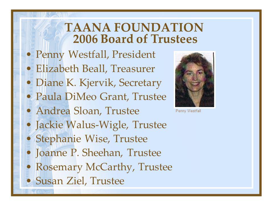 TAANA FOUNDATION 2006 Board of Trustees