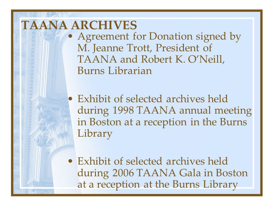 TAANA ARCHIVES Agreement for Donation signed by M. Jeanne Trott, President of TAANA and Robert K. O'Neill, Burns Librarian.