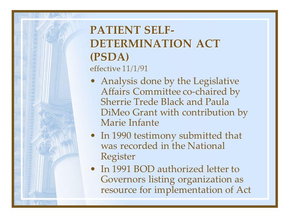 PATIENT SELF-DETERMINATION ACT (PSDA) effective 11/1/91