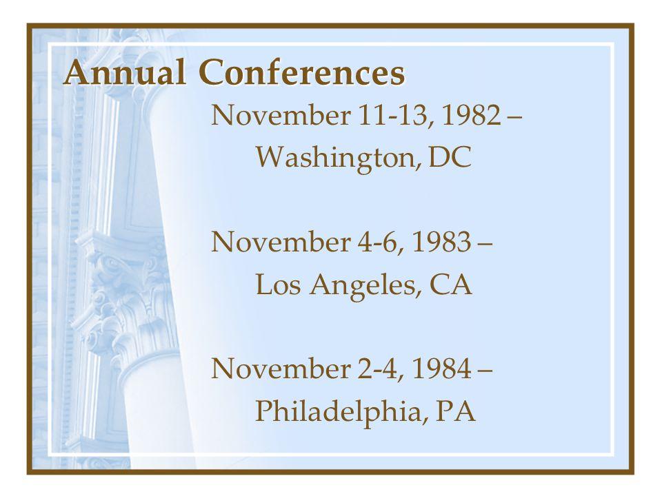 Annual Conferences November 11-13, 1982 – Washington, DC