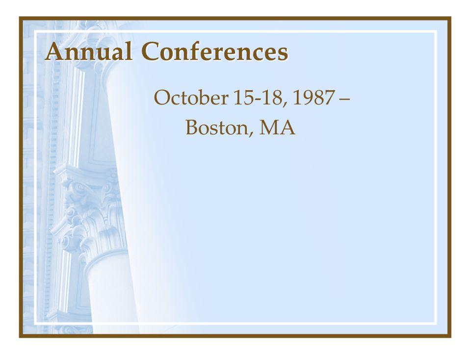 Annual Conferences October 15-18, 1987 – Boston, MA