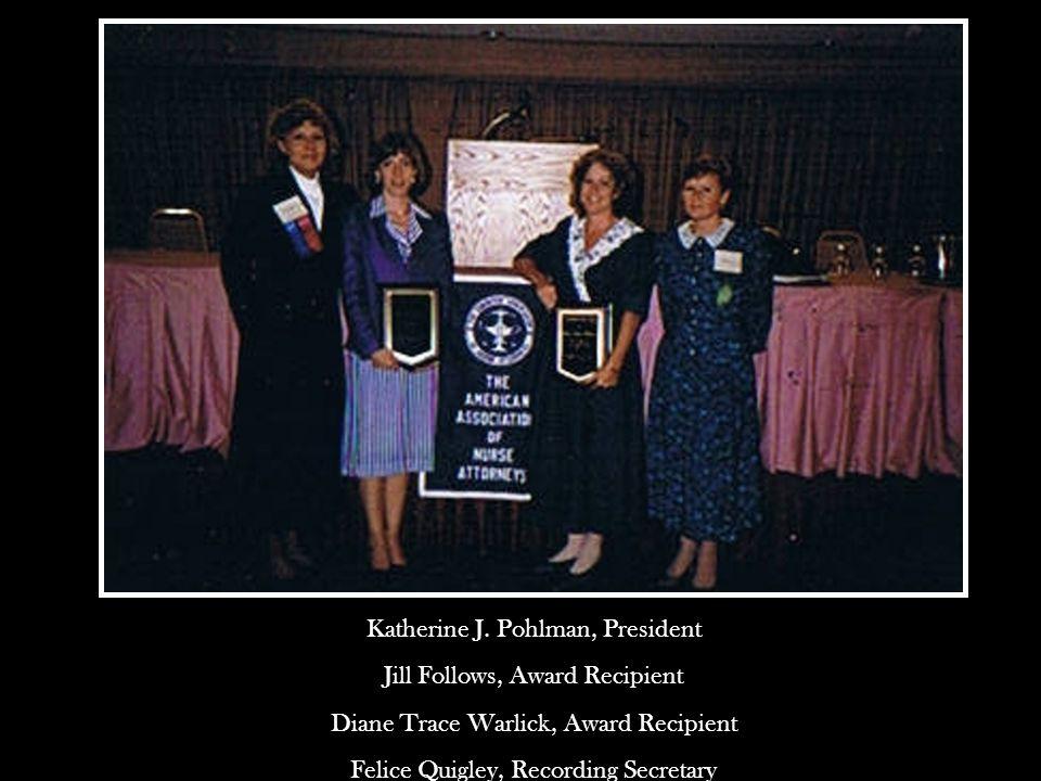 Katherine J. Pohlman, President Jill Follows, Award Recipient