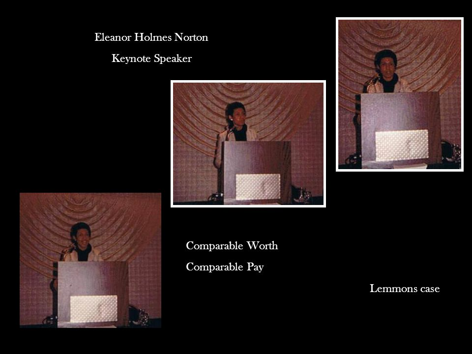Eleanor Holmes Norton Keynote Speaker Comparable Worth Comparable Pay Lemmons case