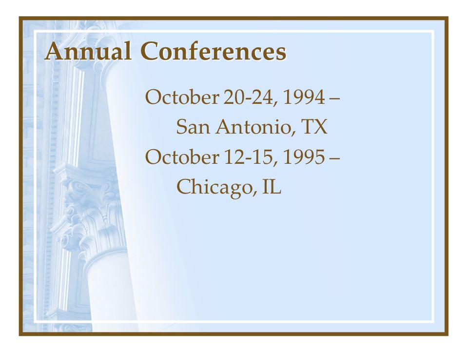 Annual Conferences October 20-24, 1994 – San Antonio, TX