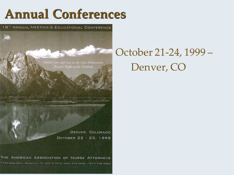 Annual Conferences October 21-24, 1999 – Denver, CO