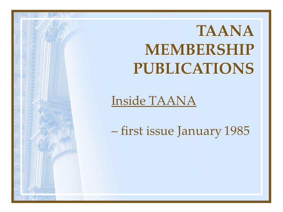 TAANA MEMBERSHIP PUBLICATIONS