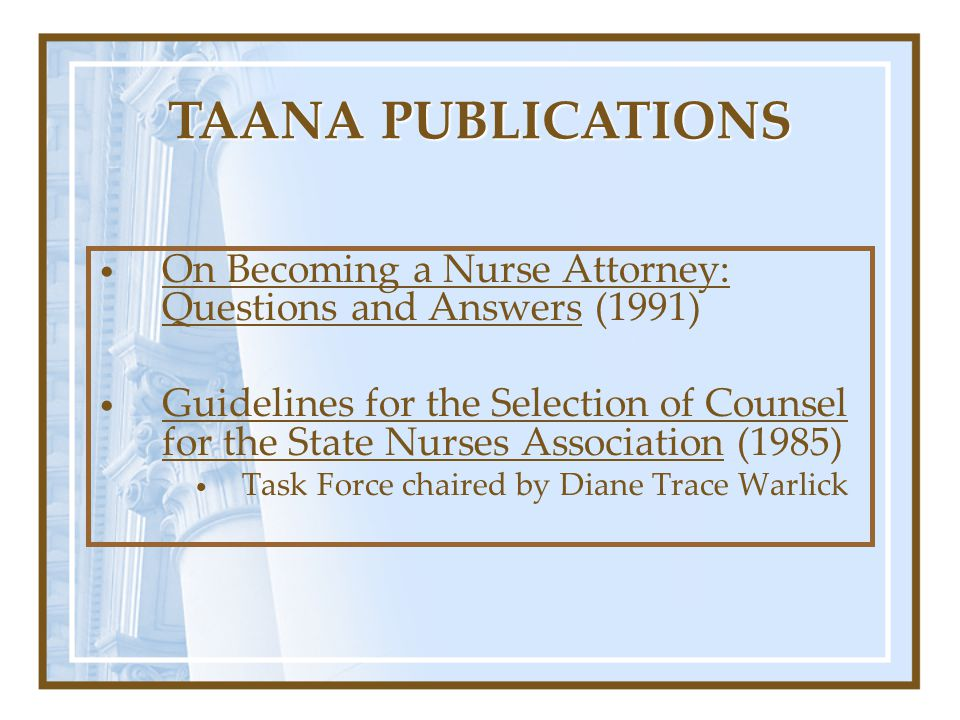 TAANA PUBLICATIONS On Becoming a Nurse Attorney: Questions and Answers (1991)